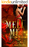 Melt Me (Draco Family Duet Book 1)