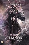 Le Monde d'Elianor - Chapitre 1