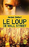 Le Loup de Wall Street (Littérature & Documents t. 31831) (French Edition)