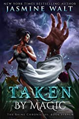 Taken by Magic: a New Adult Urban Fantasy (The Baine Chronicles Book 11) Kindle Edition