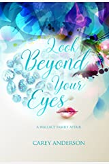 Look Beyond Your Eyes: Wallace Family Affairs Volume IV Kindle Edition
