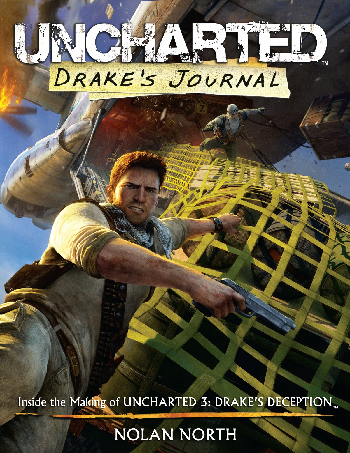 Drake S Journal Inside The Making Of Uncharted 3 North Nolan