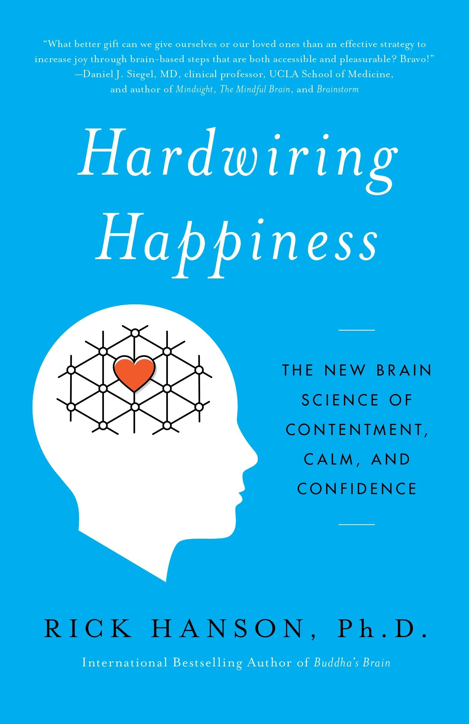 Hardwiring Happiness book by Rick Hanson