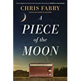 A Piece of the Moon: A Heartwarming Novel about Small Town Life Set in West Virginia in the 1980s