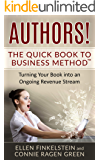 Authors! The Quick Book to Business Method: Turning Your Book into an Ongoing Revenue Stream