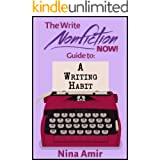The Write Nonfiction NOW! Guide to a Writing Habit (Write Nonfiction NOW! Guides)