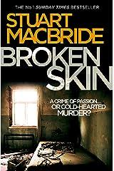 Broken Skin (Logan McRae, Book 3) Kindle Edition