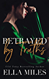 Betrayed by Truths (Truth or Lies Book 2)