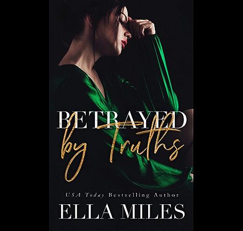 Betrayed by Truths (Truth or Lies Book 2) (English Edition) eBook: Miles, Ella: Amazon.es: Tienda Kindle