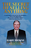 """The Secret of Selling Anything: A road map to success for the salesman… who is not aggressive, who is not a """"smooth…"""