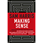 Making Sense: Conversations on Consciousness, Morality and the Future of Humanity (English Edition)