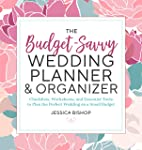The Budget-Savvy Wedding Planner & Organizer: Checklists, Worksheets,  and Essential Tools to Plan the Perfect Wedding on...
