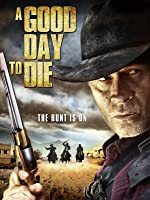 A Good Day to Die