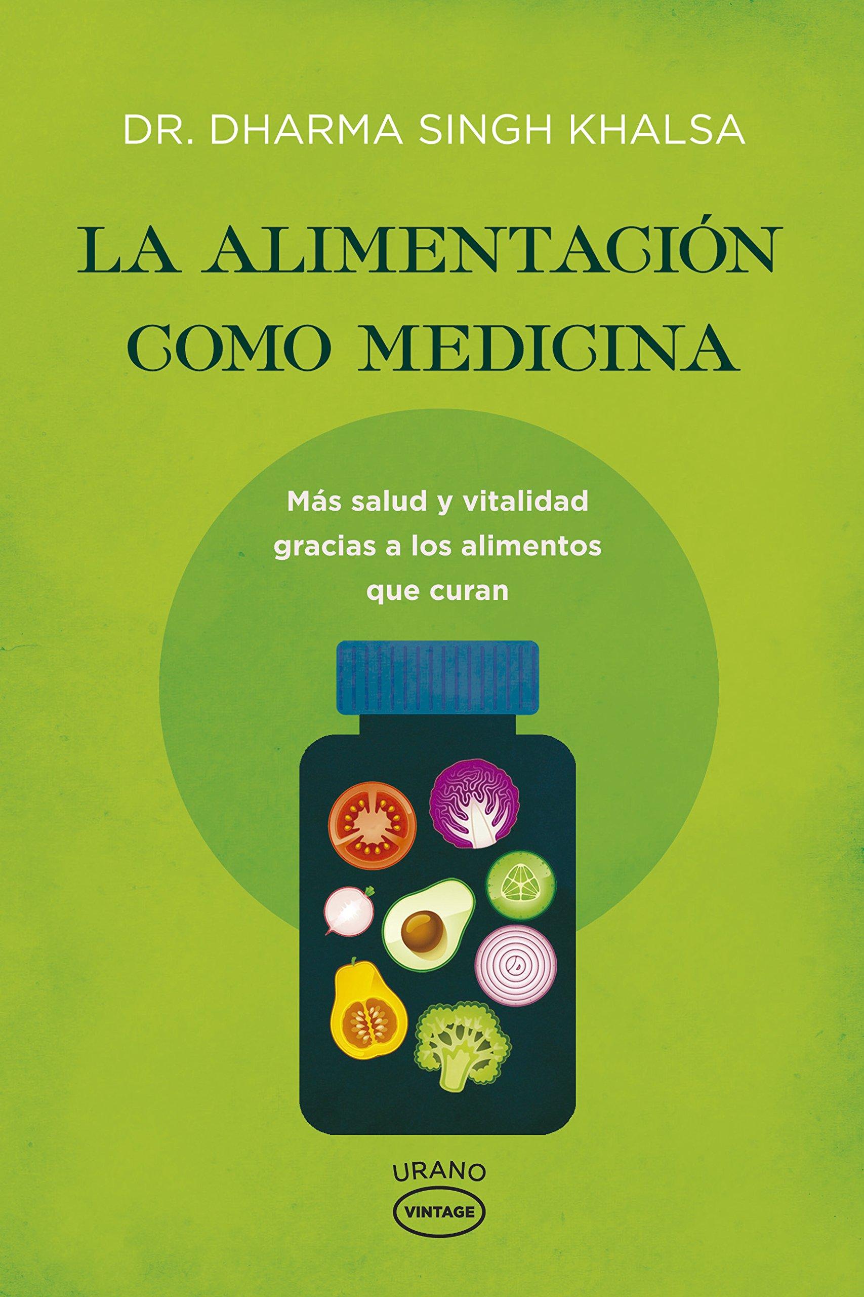 La alimentación como medicina - Vintage: Más salud y ...