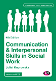 Communication and Interpersonal Skills in Social Work (Transforming Social Work Practice Series)