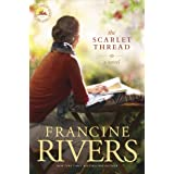 The Scarlet Thread: A Novel (The Historical Christian Fiction Story of Two Women, Centuries Apart, Joined through a Journal f