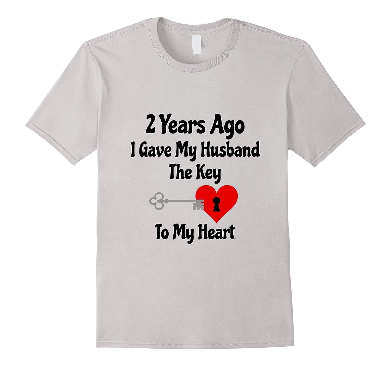 2nd Wedding Anniversary Tshirt Gave Husband Key To My Heart Cd