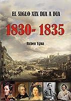 EL SIGLO XIX DIA A DIA- 1830-