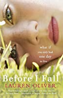 Before I Fall: The Official Film Tie-in That Will