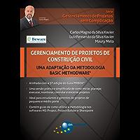 Gerenciamento de Projetos de Construção Civil: uma adaptação da metodologia Basic Methodware® (Gerenciamento de Projetos sem Complicação)