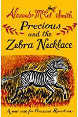 Precious and the Zebra Necklace: A New Case from Precious Ramotswe Kindle Edition