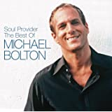 The Soul Provider: The Best Of Michael Bolton