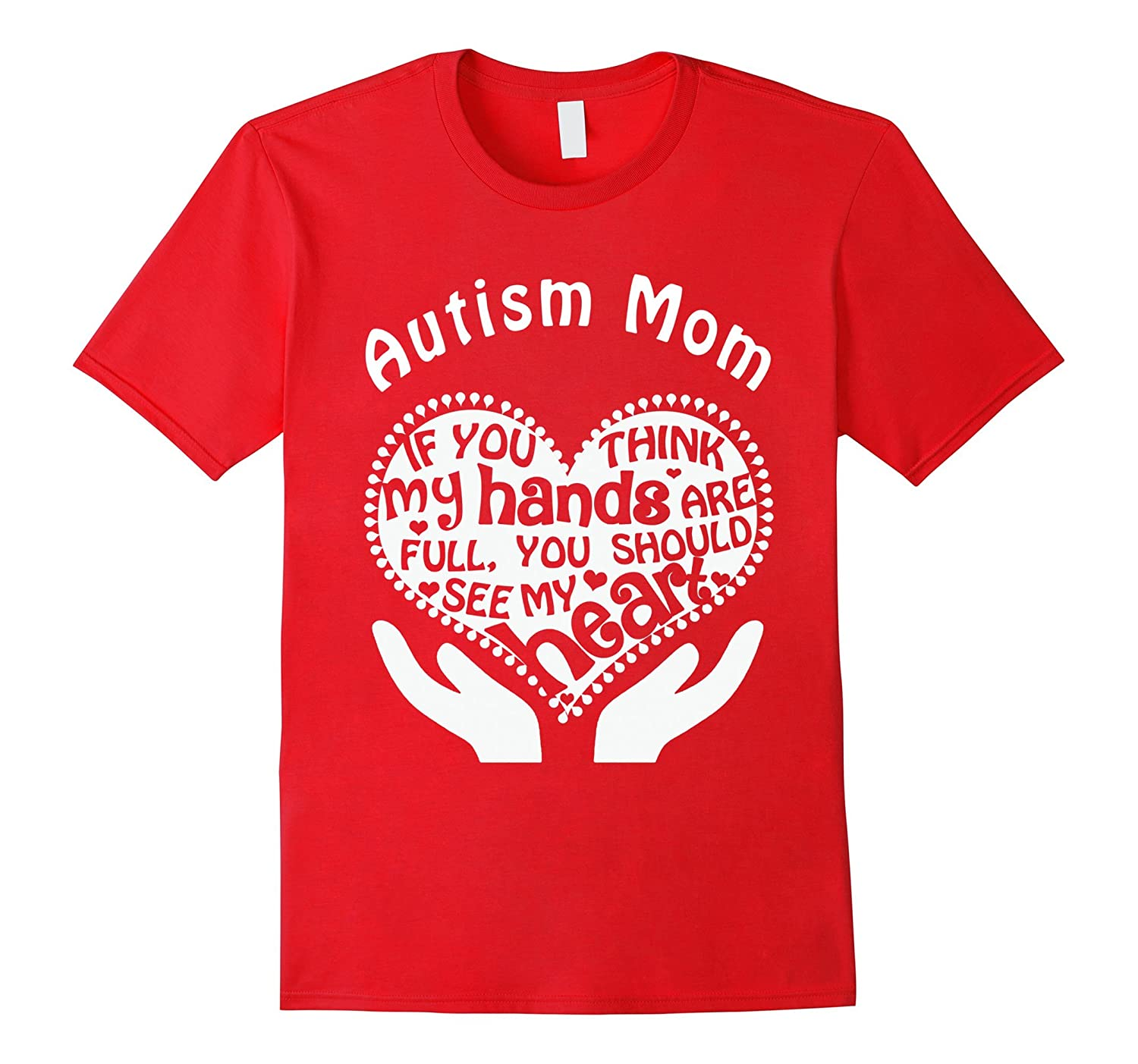 Autism Mom T-shirt , Autism Mom If you think my hands are fu-BN
