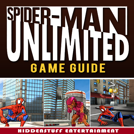 SPIDER-MAN UNLIMITED UNOFFICIAL GAME GUIDE