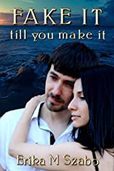 Fake It Till You Make It Kindle Edition