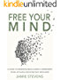 Free Your Mind: A Guide to Freedom from Anxiety, Depression, Panic Attacks and Intrusive Thoughts