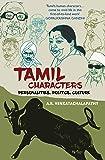 Tamil Characters: Personalities, Politics, Culture
