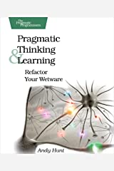 Pragmatic Thinking and Learning: Refactor Your Wetware (Pragmatic Programmers) Paperback