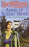 Annie of Albert Mews: A gripping saga of friendship, love and war