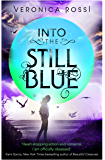 Into The Still Blue: Number 3 in series (Under The Never Sky)