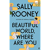 Beautiful World, Where Are You: from the internationally bestselling author of Normal People