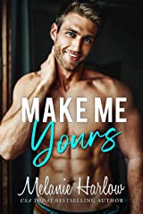 Make Me Yours: A Small Town Single Dad Romance Kindle Edition