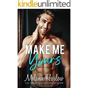 Make Me Yours: A Small Town Single Dad Romance