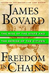Freedom in Chains: The Rise of the State and the Demise of the Citizen Kindle Edition