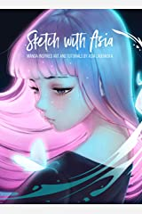 Sketch with Asia: Manga-inspired Art and Tutorials by Asia Ladowska Hardcover
