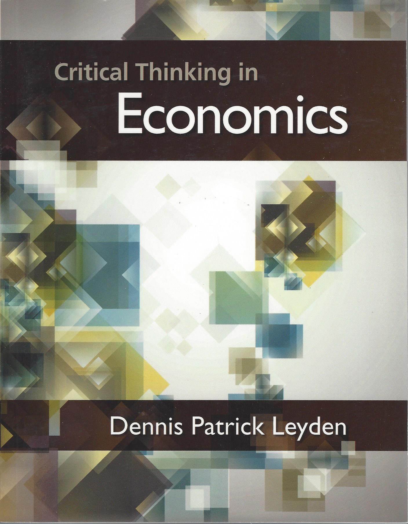critical thinking in economics dennis patrick leyden