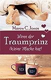 Wenn der Traumprinz (k) eine Macke hat!: Humorvoller Liebesroman (Ganz schön verliebt 2)