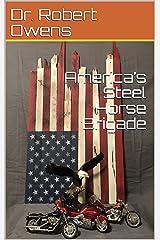 America's Steel Horse Brigade (America's Trojan War Book 4) Kindle Edition