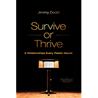 Survive or Thrive: 6 Relationships Every Pastor Needs (PastorServe Series)