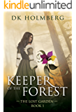 Keeper of the Forest (The Lost Garden Book 1) (English Edition)