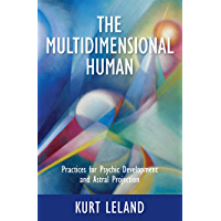 The Multidimensional Human: Practices for Psychic Development and Astral Projection (English Edition)