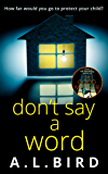 Don't Say a Word: The chilling new thriller from the bestselling author of The Good Mother