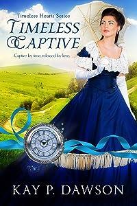 Timeless Captive (Timeless Hearts Book 6)