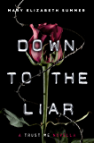 Down to the Liar (Trust Me Series)