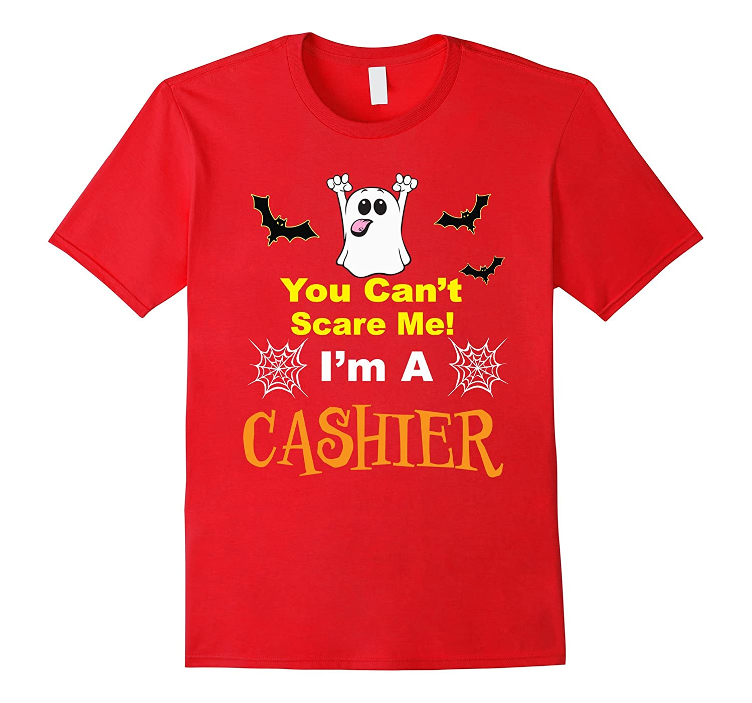 You Can't Scare Me! I'm a Cashier Funny Halloween T Shirt-TH