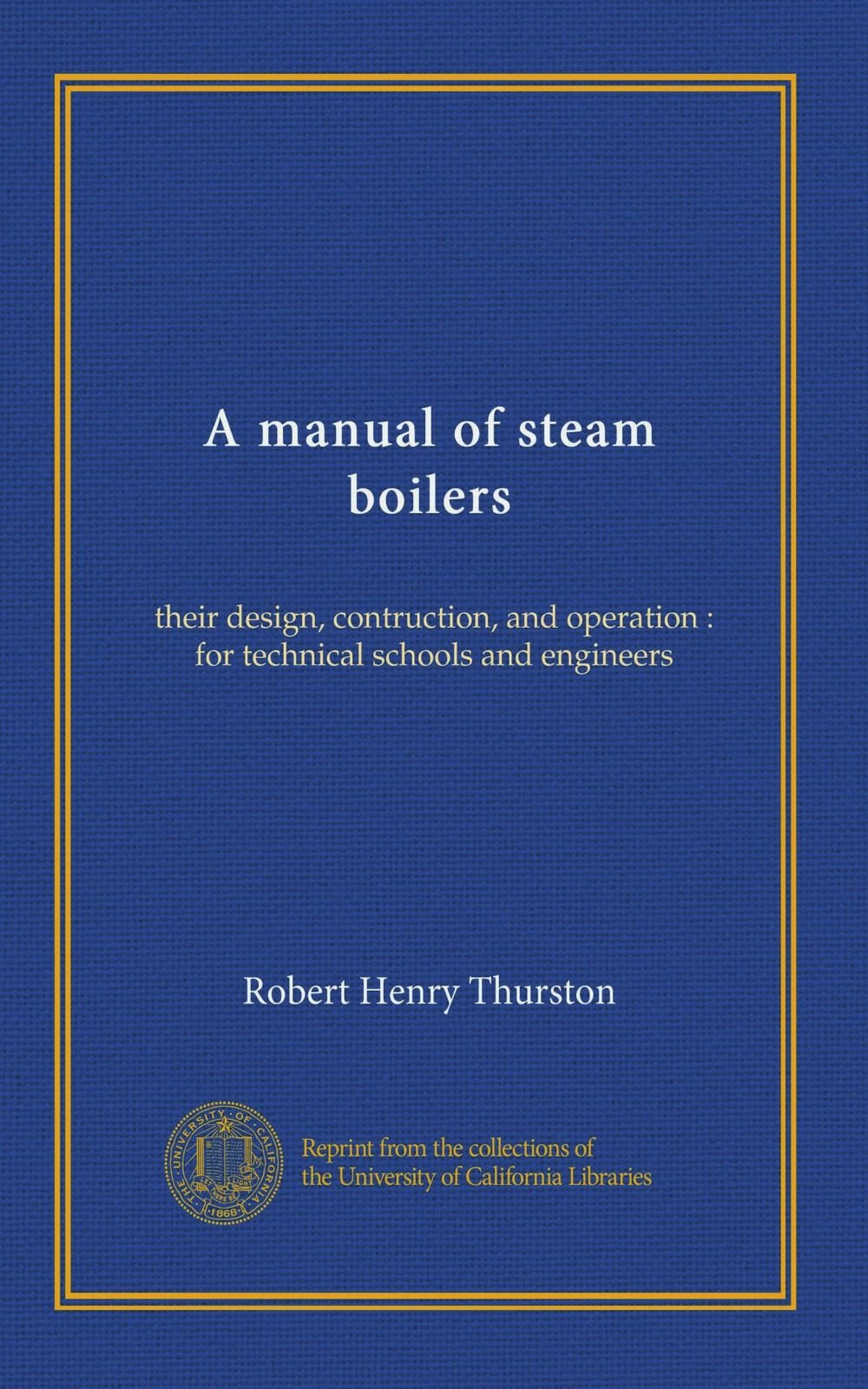 Download A manual of steam boilers: their design, contruction, and operation : for technical schools and engineers pdf epub